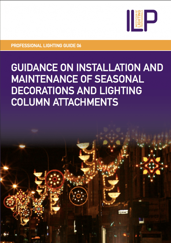 PLG06 GUIDANCE ON INSTALLATION AND MAINTENANCE OF SEASONAL DECORATIONS AND LIGHTING COLUMN ATTACHMENTS