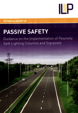 TR30: GUIDANCE ON THE IMPLEMENTATION OF PASSIVELY SAFE LIGHTING COLUMNS AND SIGNPOSTS