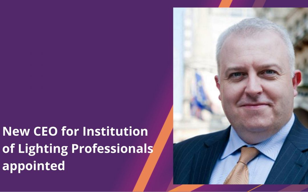 New CEO for Institution of Lighting Professionals appointed